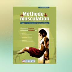 La Méthode Lafay : musculation naturelle au poids du corps